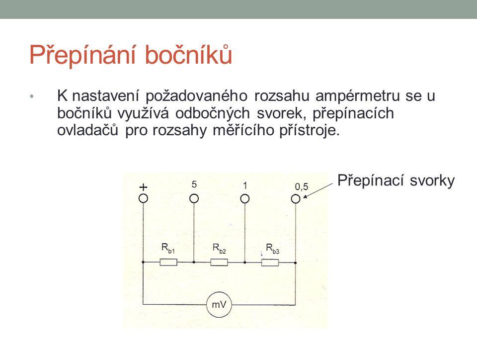 Přepínání bočníků K nastavení požadovaného rozsahu ampérmetru se u bočníků využívá odbočných svorek, přepínacích ovladačů pro rozsahy měřícího přístro