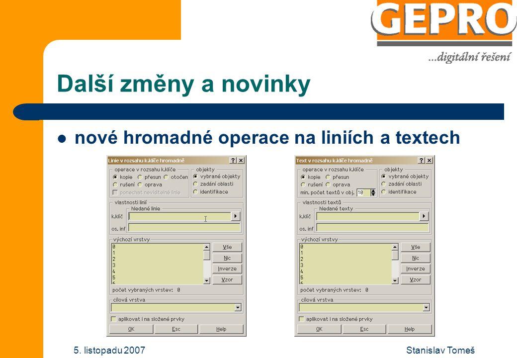 Stanislav Tomeš5. listopadu 2007 Další změny a novinky nové hromadné operace na liniích a textech