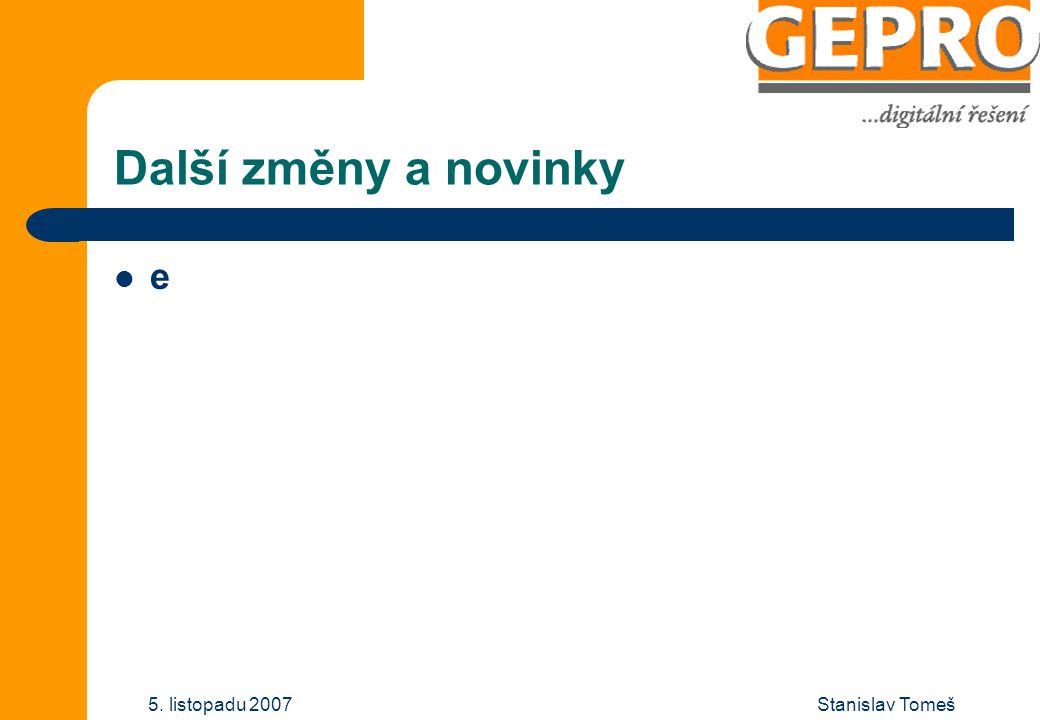 Stanislav Tomeš5. listopadu 2007 Další změny a novinky e
