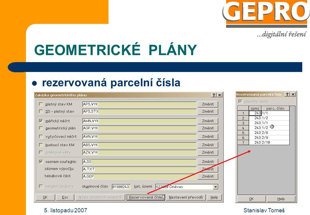 Stanislav Tomeš5. listopadu 2007 GEOMETRICKÉ PLÁNY rezervovaná parcelní čísla