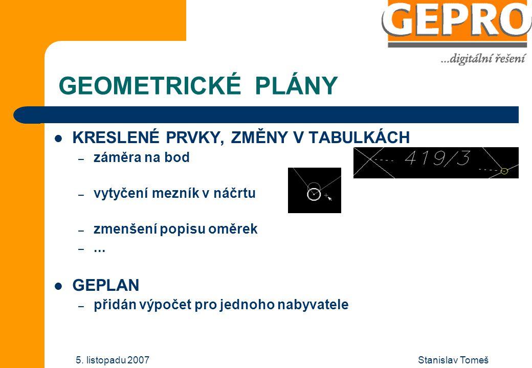 Stanislav Tomeš5. listopadu 2007 GEOMETRICKÉ PLÁNY č