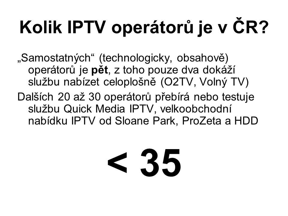 """Kolik IPTV operátorů je v ČR? """"Samostatných"""" (technologicky, obsahově) operátorů je pět, z toho pouze dva dokáží službu nabízet celoplošně (O2TV, Voln"""