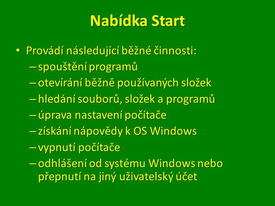 Začínáme s nabídkou Start Klepněte na tlačítko Start v levém dolním rohu obrazovky Klepněte na tlačítko Start v levém dolním rohu obrazovkynebo Stisknout klávesu s logem Windows na klávesnici Stisknout klávesu s logem Windows na klávesnici Zobrazí se nabídka Start Zobrazí se nabídka Start