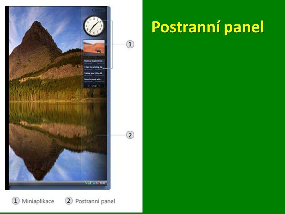 Otevření postranního panelu Tlačítko Start Tlačítko Start – Všechny programy Příslušenství Příslušenství – Postranní panel Windows
