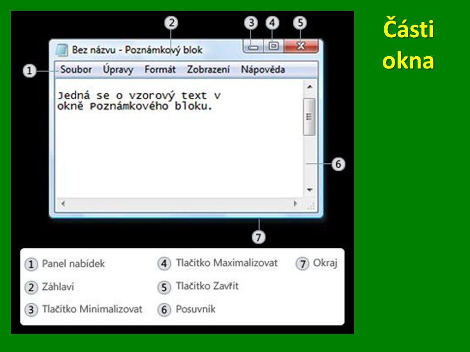 Záhlaví Zobrazuje název dokumentu, programu nebo složky Zobrazuje název dokumentu, programu nebo složky Tlačítka Minimalizovat, Maximalizovat a Zavřít Pomocí těchto tlačítek se okno skrývá, zvětšuje na celou obrazovku a zavírá Pomocí těchto tlačítek se okno skrývá, zvětšuje na celou obrazovku a zavírá Panel nabídek Obsahuje položky, na které můžete klepnout a vybrat tak možnosti v programu Obsahuje položky, na které můžete klepnout a vybrat tak možnosti v programuPosuvník Umožňuje posouvat obsah okna Umožňuje posouvat obsah okna Ohraničení a rohy Tyto prvky lze přetahovat ukazatelem myši a tak měnit velikost okna Tyto prvky lze přetahovat ukazatelem myši a tak měnit velikost okna