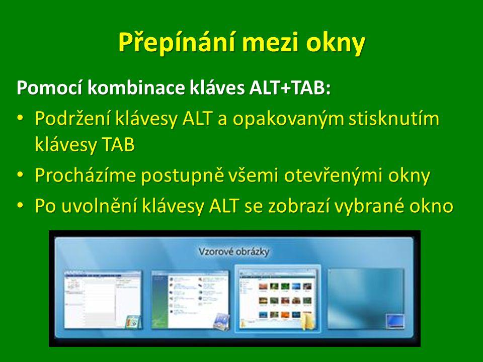 Přepínánímeziokny Přepínání mezi okny Použití funkce Windows Flip 3D Přidržte klávesu s logem Windows a aktivujte funkci Flip 3D stisknutím klávesy TAB Přidržte klávesu s logem Windows a aktivujte funkci Flip 3D stisknutím klávesy TAB Podržte klávesu s logem Windows stisknutou, opakovaným stiskáváním klávesy TAB nebo točením kolečkem myši procházejte mezi otevřenými okny.