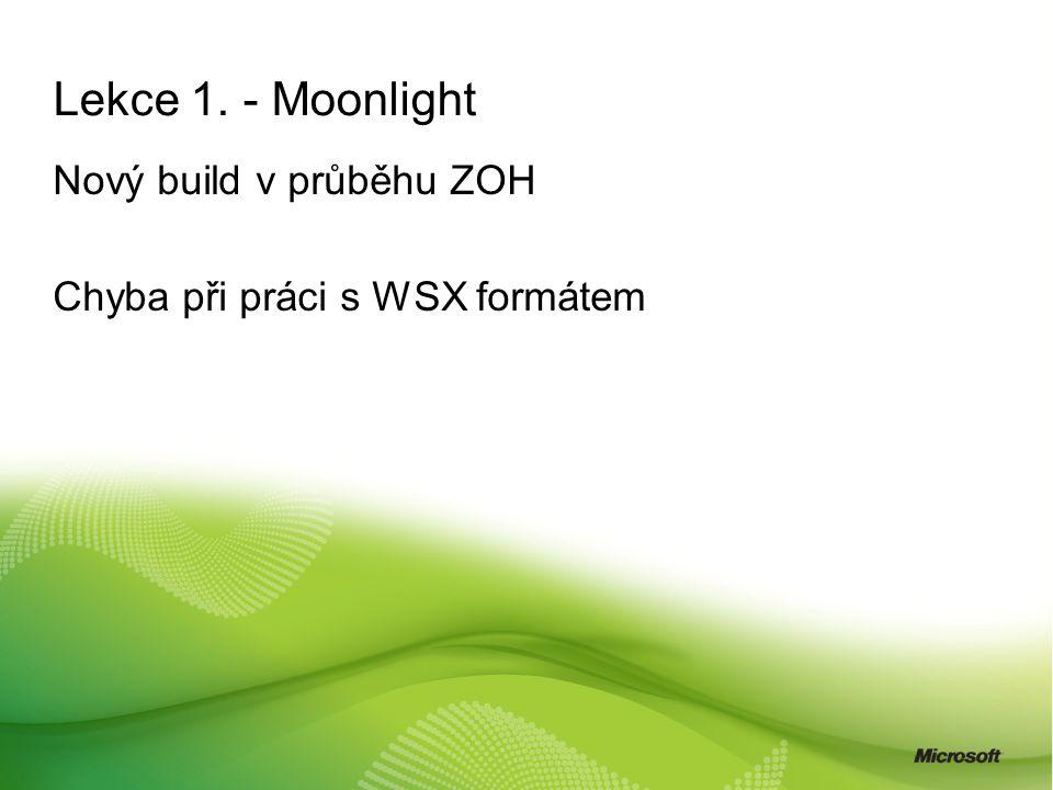 Lekce 1. - Moonlight Nový build v průběhu ZOH Chyba při práci s WSX formátem