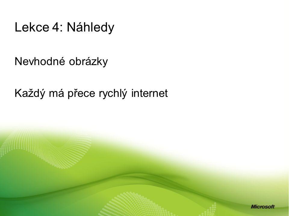 Lekce 4: Náhledy Nevhodné obrázky Každý má přece rychlý internet