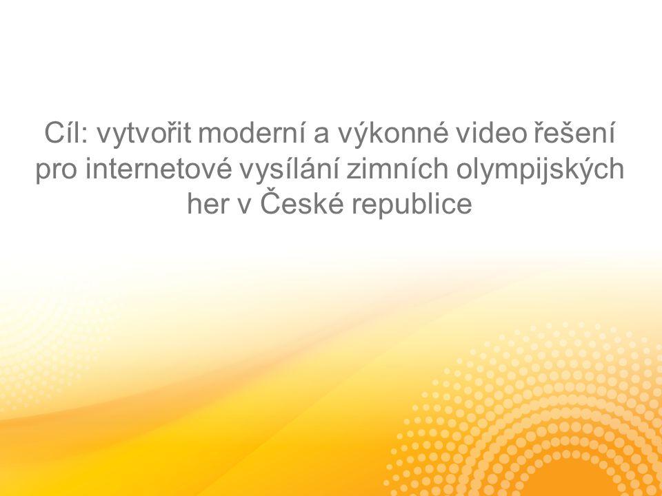Cíl: vytvořit moderní a výkonné video řešení pro internetové vysílání zimních olympijských her v České republice