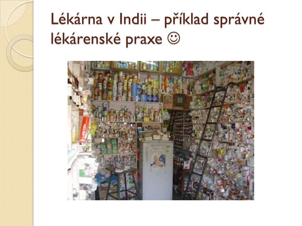 Lékárna v Indii – příklad správné lékárenské praxe Lékárna v Indii – příklad správné lékárenské praxe