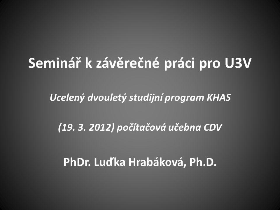 Seminář k závěrečné práci pro U3V Ucelený dvouletý studijní program KHAS (19.