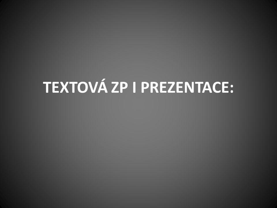 TEXTOVÁ ZP I PREZENTACE: