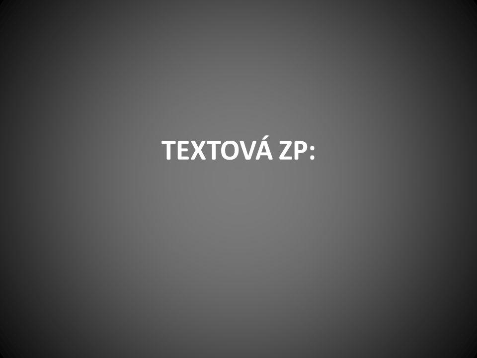 TEXTOVÁ ZP: