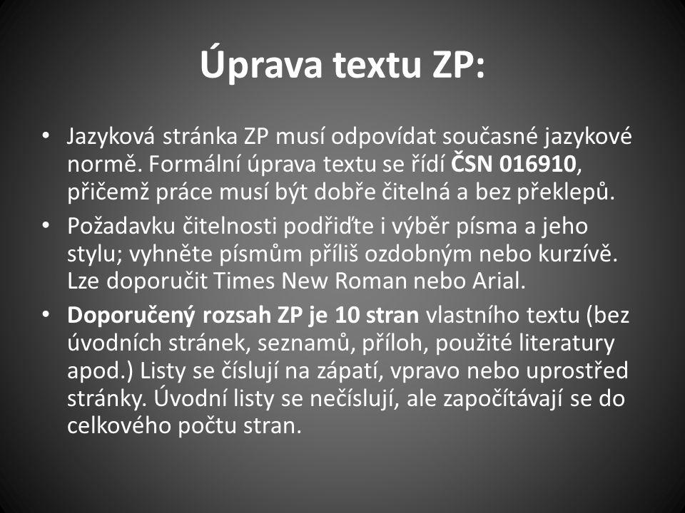 Úprava textu ZP: Jazyková stránka ZP musí odpovídat současné jazykové normě.