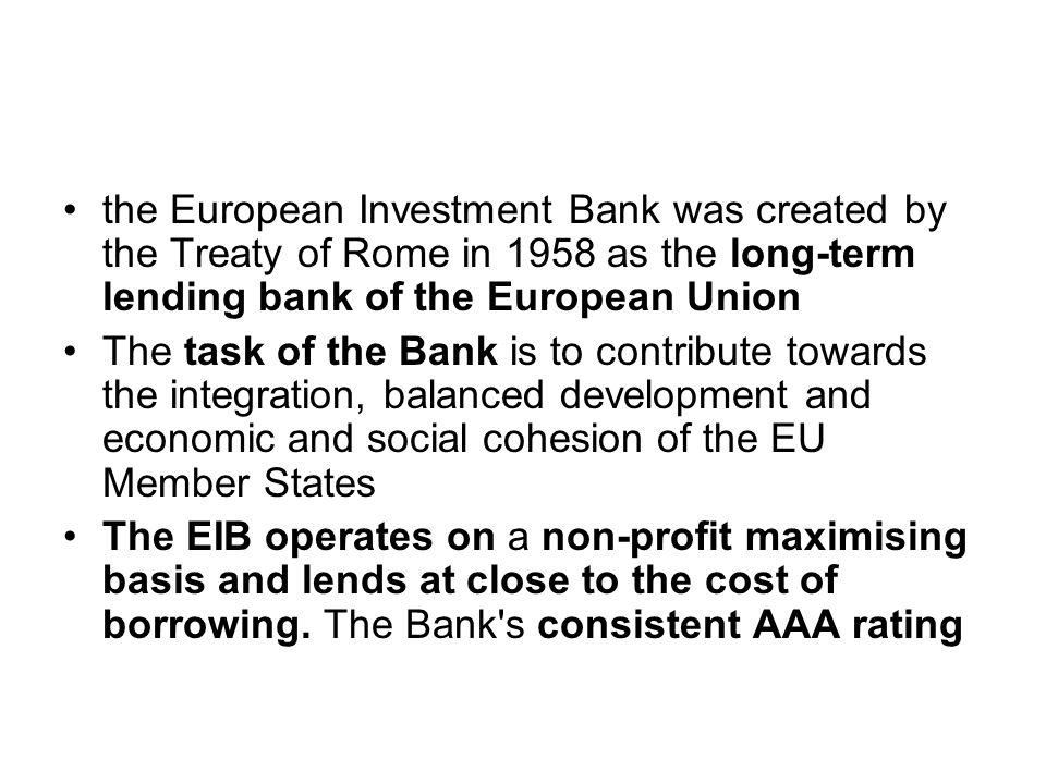 Loans Clients –EIB clients are public and private sector bodies and enterprises.