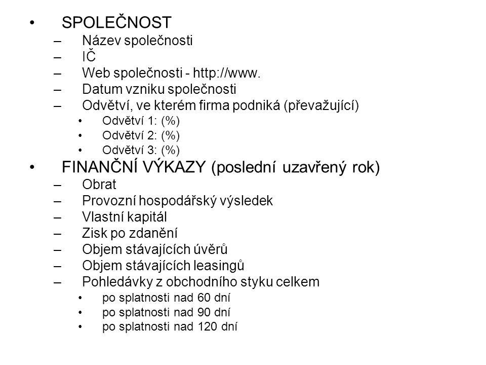 SPOLEČNOST –Název společnosti –IČ –Web společnosti - http://www.