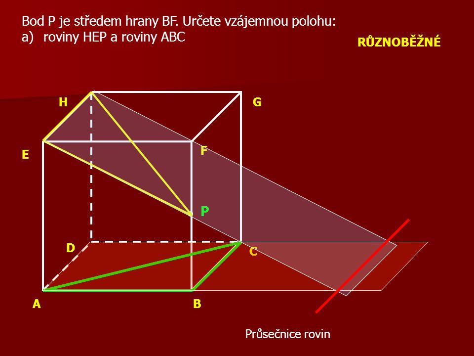 Bod P je středem hrany BF.