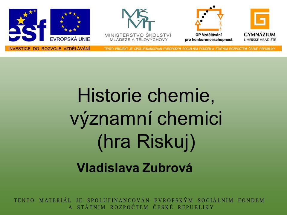 Vladislava Zubrová Historie chemie, významní chemici (hra Riskuj)