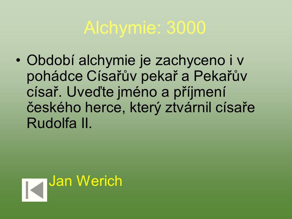Alchymie: 3000 Období alchymie je zachyceno i v pohádce Císařův pekař a Pekařův císař. Uveďte jméno a příjmení českého herce, který ztvárnil císaře Ru