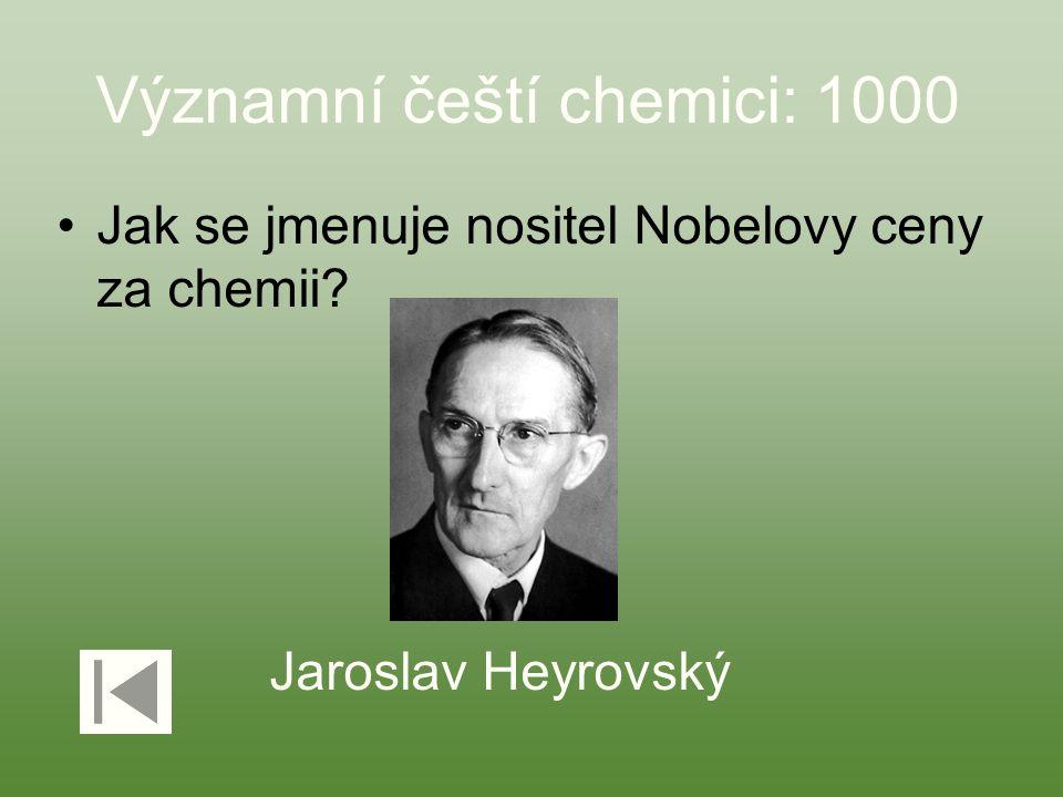 Významní čeští chemici: 1000 Jak se jmenuje nositel Nobelovy ceny za chemii? Jaroslav Heyrovský
