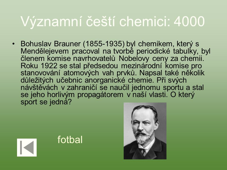 Významní čeští chemici: 4000 Bohuslav Brauner (1855-1935) byl chemikem, který s Mendělejevem pracoval na tvorbě periodické tabulky, byl členem komise