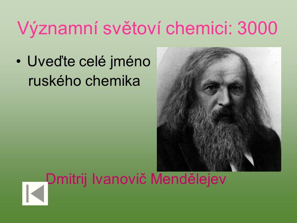 Významní světoví chemici: 3000 Uveďte celé jméno ruského chemika Dmitrij Ivanovič Mendělejev