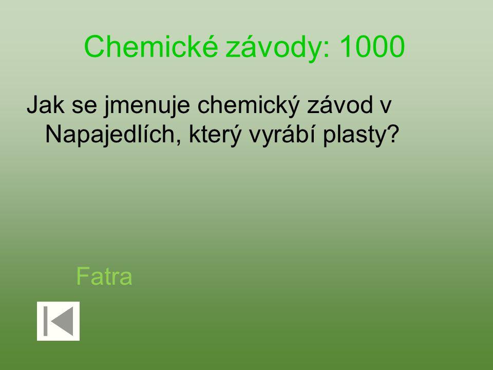Chemické závody: 1000 Jak se jmenuje chemický závod v Napajedlích, který vyrábí plasty? Fatra