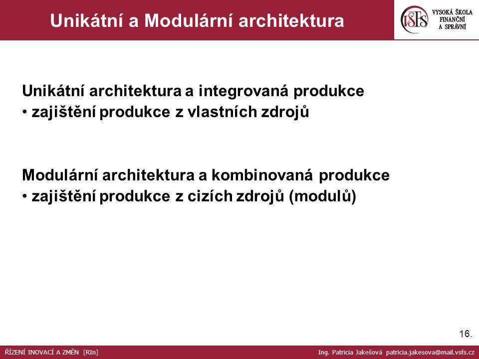 16. Unikátní a Modulární architektura Unikátní architektura a integrovaná produkce zajištění produkce z vlastních zdrojů Modulární architektura a komb