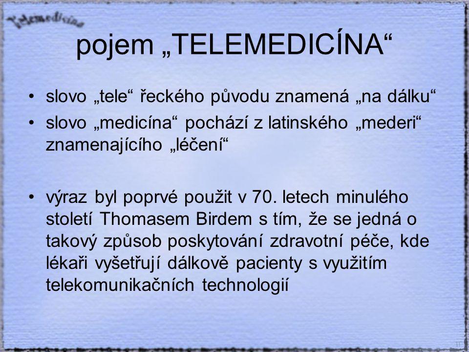 """pojem """"TELEMEDICÍNA slovo """"tele řeckého původu znamená """"na dálku slovo """"medicína pochází z latinského """"mederi znamenajícího """"léčení výraz byl poprvé použit v 70."""