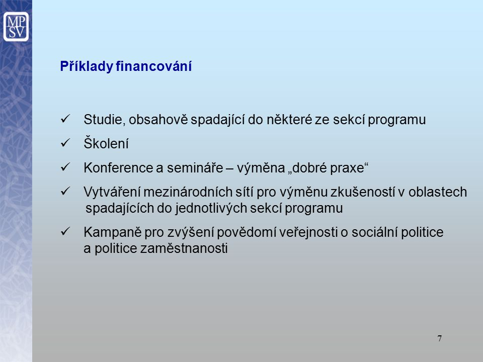 """6 Zásady pro předkládání projektů Jen """"měkké aktivity Žádné investiční aktivity Žádné aktivity, které lze realizovat v rámci strukturálních fondů Vždy je nutné spolufinancování Kromě žadatele obvykle minimálně 2 partneři ze 2 států EU nebo EHP (dle výzvy EK)"""