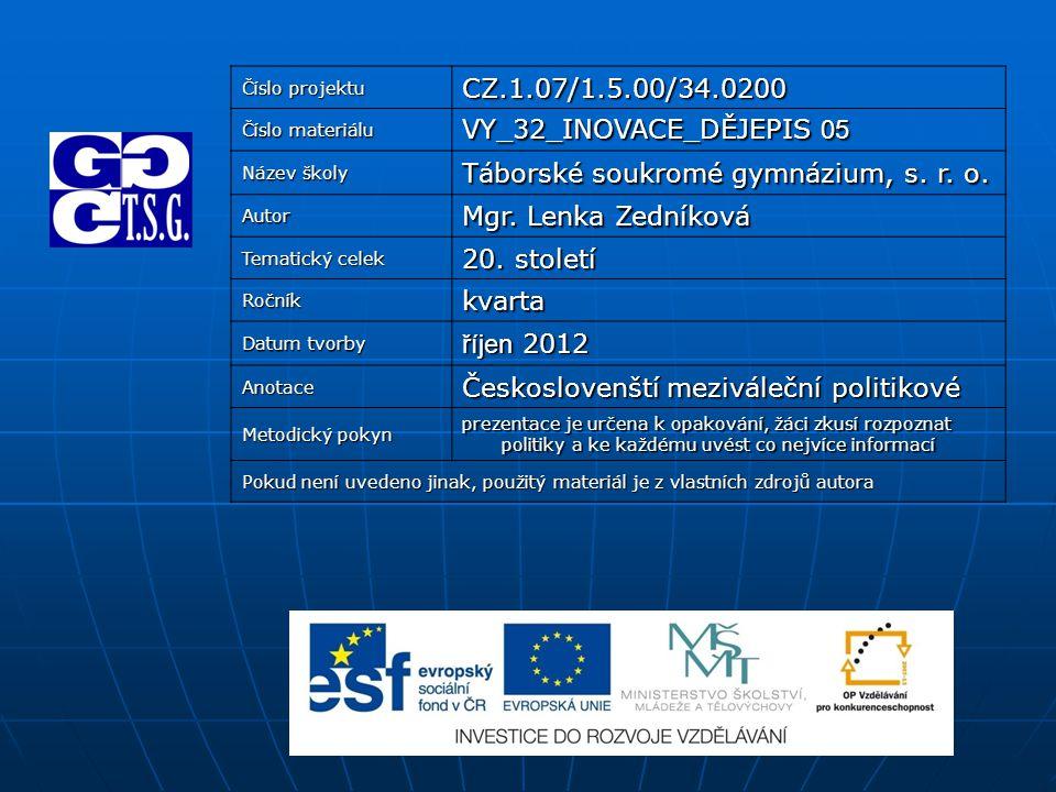 Číslo projektu CZ.1.07/1.5.00/34.0200 Číslo materiálu VY_32_INOVACE_DĚJEPIS 05 Název školy Táborské soukromé gymnázium, s.