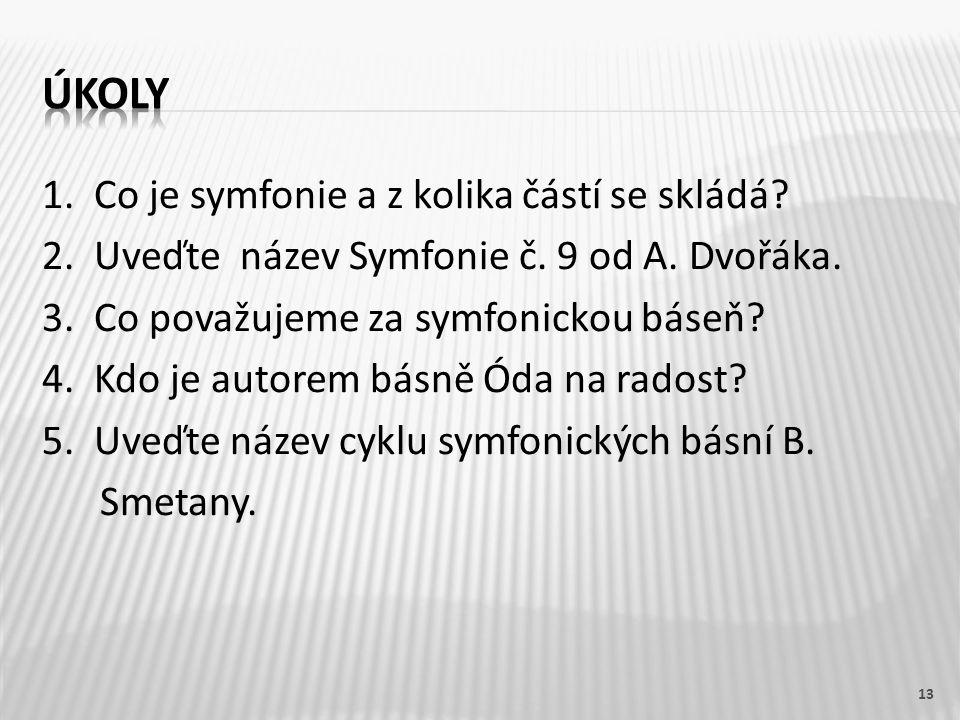1. Co je symfonie a z kolika částí se skládá. 2.
