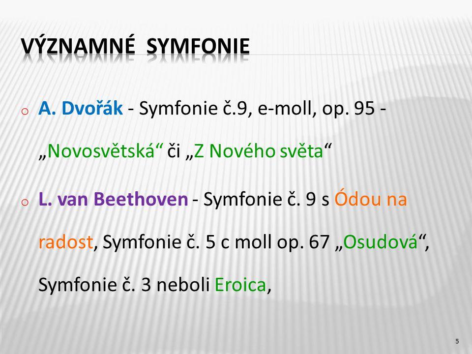 """o A. Dvořák - Symfonie č.9, e-moll, op. 95 - """"Novosvětská či """"Z Nového světa o L."""