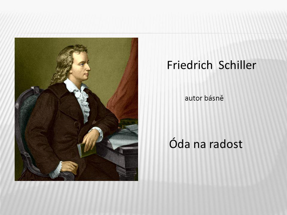 Friedrich Schiller autor básně Óda na radost