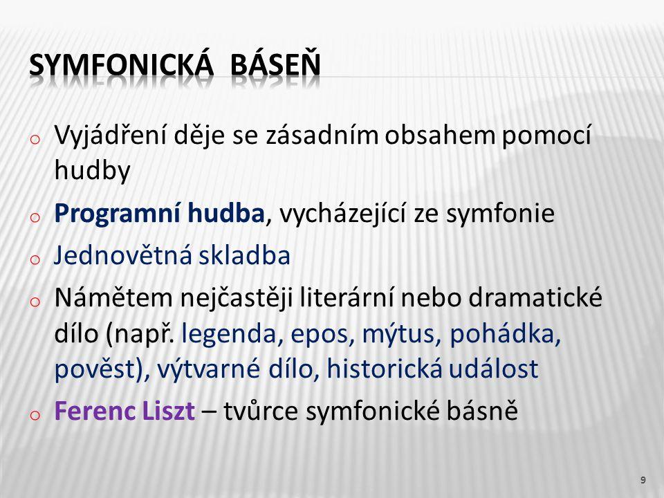 o Bedřich Smetana : Má vlast (cyklus symfonických básní) o Antonín Dvořák : Vodník, Polednice, Zlatý kolovrat (motivy básní K.J.