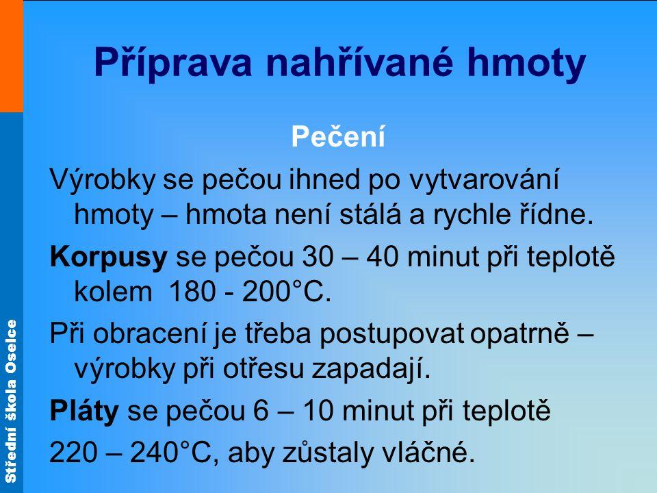 Střední škola Oselce Výrobky Dortové korpusy Roládové pláty Šlehané bábovky Dorty – uveď příklady.