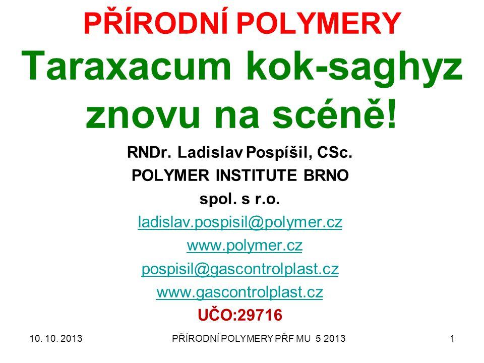 PŘÍRODNÍ POLYMERY PŘF MU 5 20131 PŘÍRODNÍ POLYMERY Taraxacum kok-saghyz znovu na scéně.
