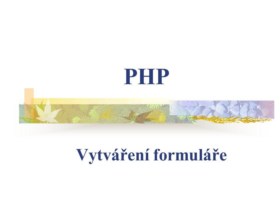 Vytváření formuláře PHP