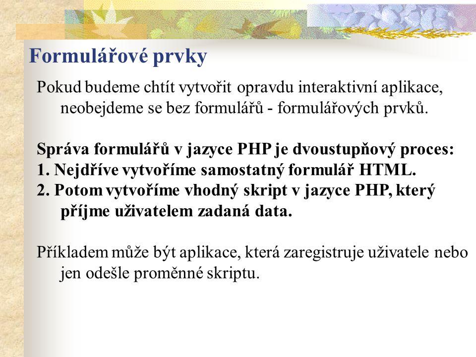 Pokud budeme chtít vytvořit opravdu interaktivní aplikace, neobejdeme se bez formulářů - formulářových prvků. Správa formulářů v jazyce PHP je dvoustu