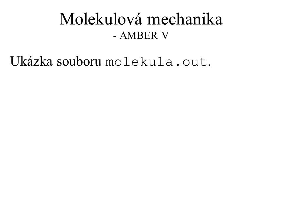 Molekulová mechanika - AMBER V Ukázka souboru molekula.out.