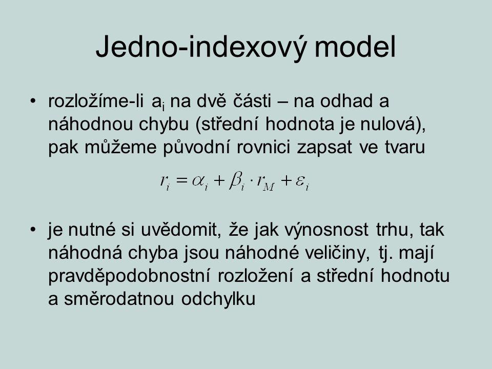 Jedno-indexový model rozložíme-li a i na dvě části – na odhad a náhodnou chybu (střední hodnota je nulová), pak můžeme původní rovnici zapsat ve tvaru