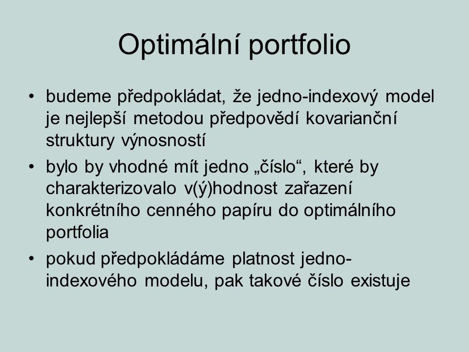 Optimální portfolio budeme předpokládat, že jedno-indexový model je nejlepší metodou předpovědí kovarianční struktury výnosností bylo by vhodné mít je