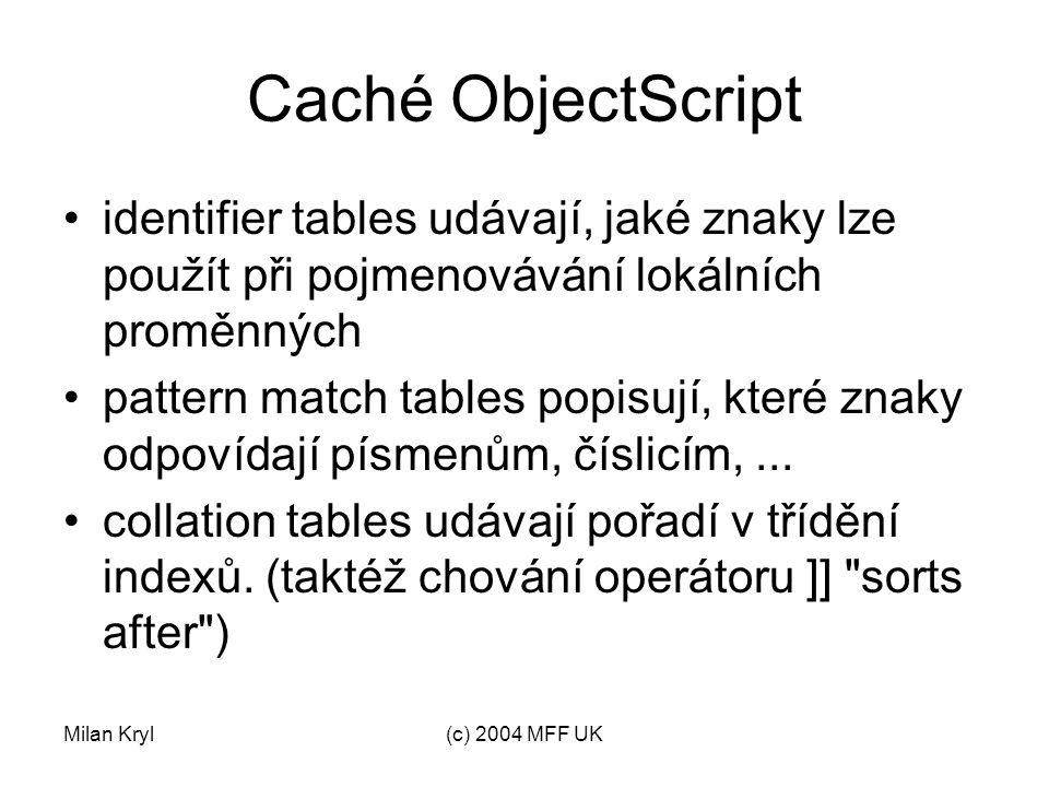 Milan Kryl(c) 2004 MFF UK Převodní tabulky překládají z jedné znakové sady interní (externí) do druhé znakové sady externí (interní) k dispozici několik tabulek, které ovlivňují chování v daném jazyce