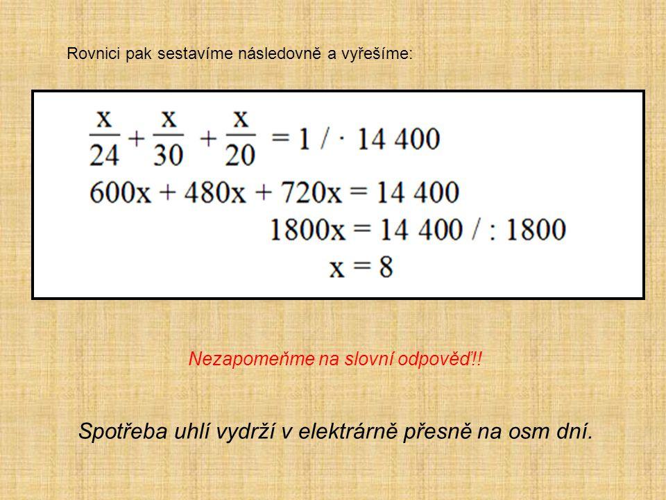 Rovnici pak sestavíme následovně a vyřešíme: Nezapomeňme na slovní odpověď!.
