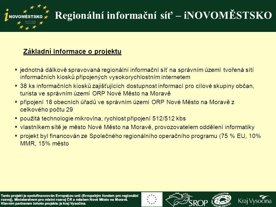 Regionální informační síť – iNOVOMĚSTSKO Základní informace o projektu  jednotná dálkově spravovaná regionální informační síť na správním území tvoře
