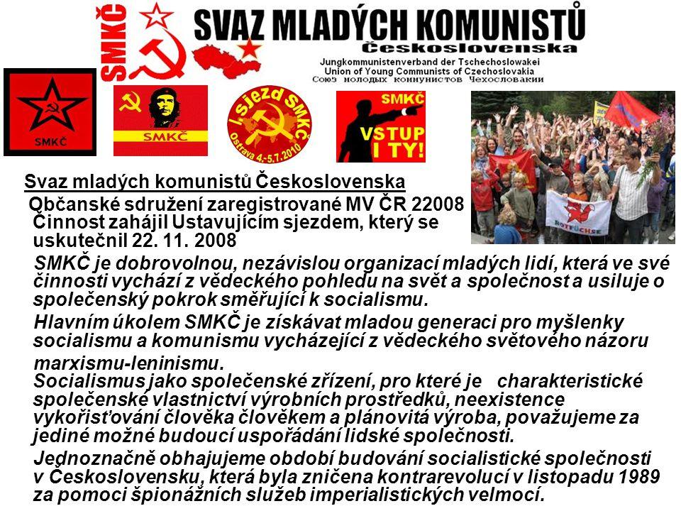 Svaz mladých komunistů Československa Občanské sdružení zaregistrované MV ČR 22008 Činnost zahájil Ustavujícím sjezdem, který se uskutečnil 22. 11. 20