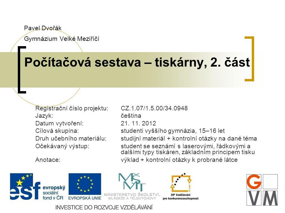 Pavel Dvořák Gymnázium Velké Meziříčí Počítačová sestava – tiskárny, 2.