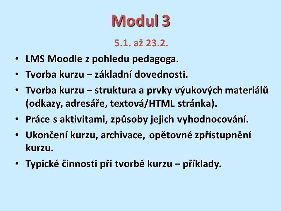 Modul 3 5.1. až 23.2. LMS Moodle z pohledu pedagoga.