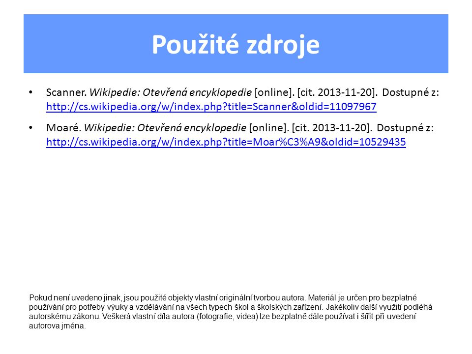 Použité zdroje Scanner. Wikipedie: Otevřená encyklopedie [online].