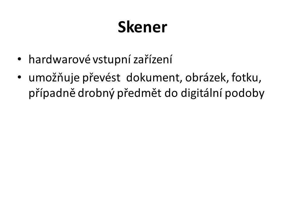 hardwarové vstupní zařízení umožňuje převést dokument, obrázek, fotku, případně drobný předmět do digitální podoby Skener